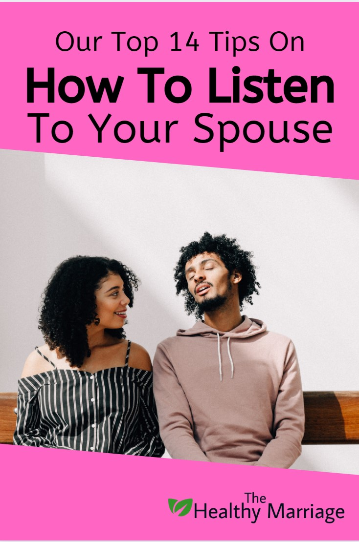 our top 14 tips on how to listen to your spouse