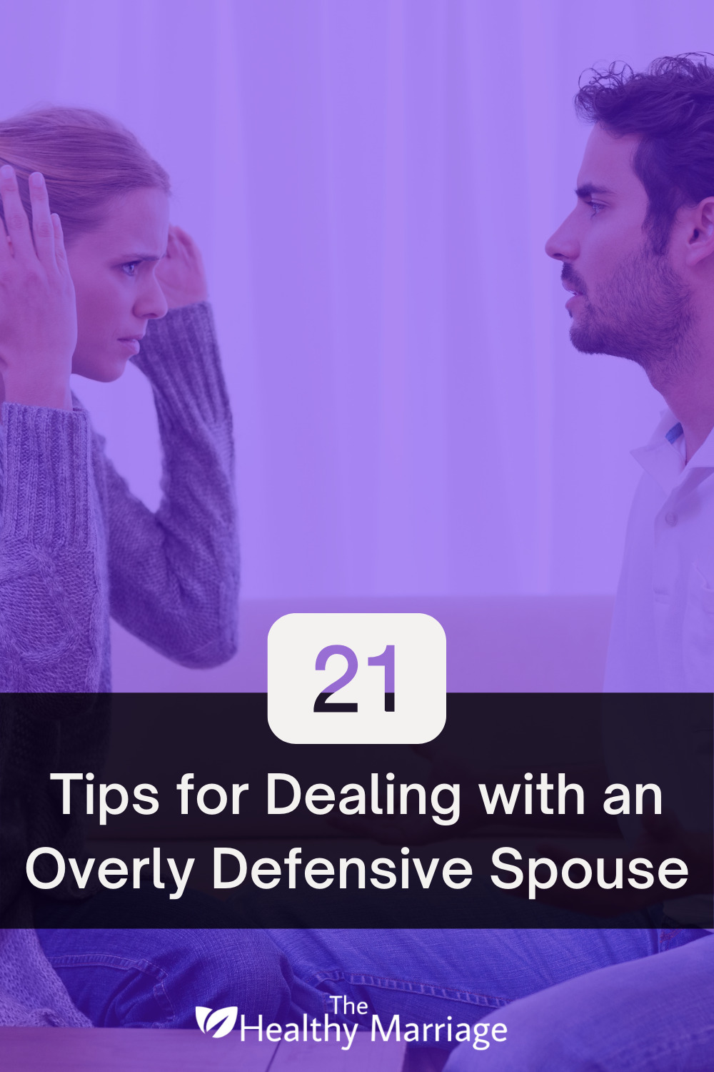 21 Tips for Dealing with an Overly Defensive Spouse Pinterest Pin