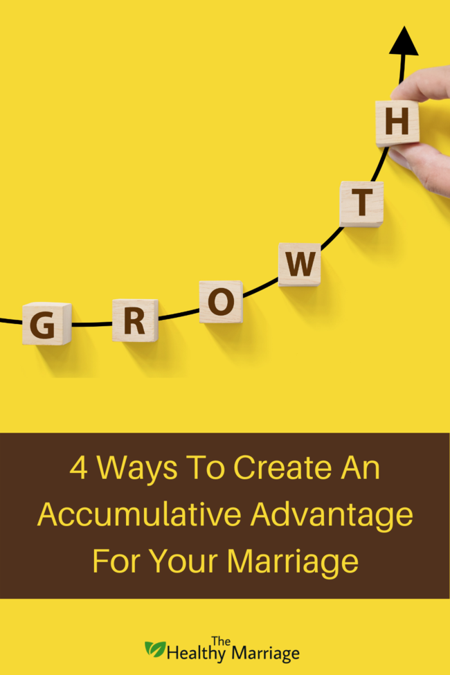 4 Ways To Create An Accumulative Advantage For Your Marriage Pin