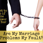 Are my marriage problems my fault