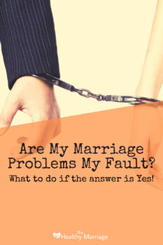 I caused problems in my marriage