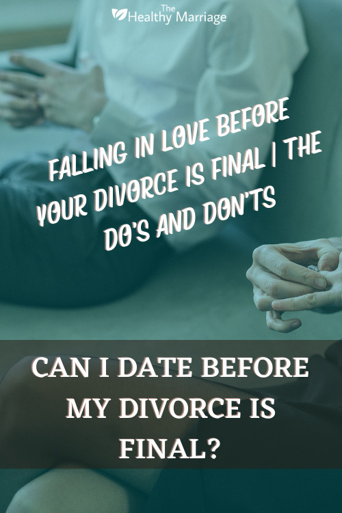 Can I Date Before My Divorce Is Final Pinterest Pin