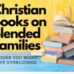 stack of christian books on blended families