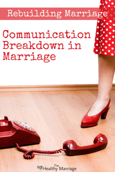 how to deal with communication breakdown in marriage