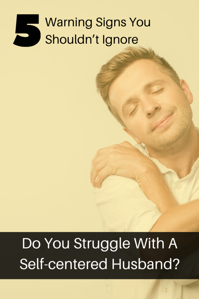 Do you struggle with a self centered husband Pin