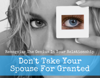 Don't take your spouse for granted