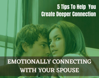 Emotionally Connecting With Your Spouse