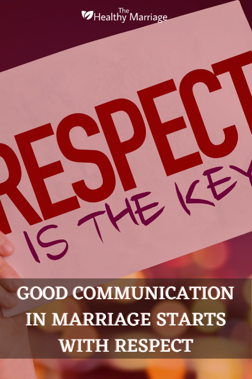 Good Communication In Marriage Starts With Respect Pinterest Pin