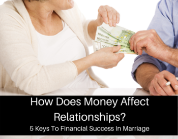 How Does Money Affect Relationships