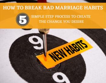 How To Break Bad Marriage Habits