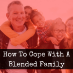 How To Cope With A Blended Family