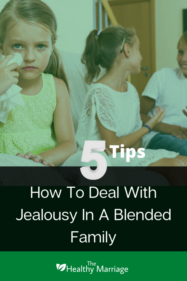 How To Deal With Jealousy In A Blended Family Pin 650