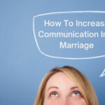 How To Increase Communication In A Marriage