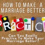 Cork board with the word practice and can you practice to make marriage better
