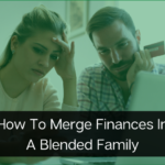 How To Merge Finances In A Blended Family