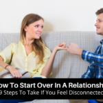 How To Start Over In A Relationship