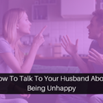 How To Talk To Your Husband About Being Unhappy Pin