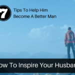 How to inspire your husband