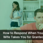 When wife takes husband for granted