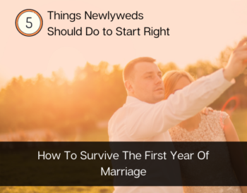 How to survive the first year of marriage