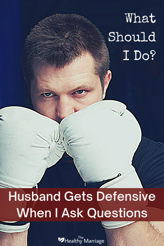 Husband Gets Defensive When I Ask Questions Pinterest Pin