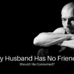Husband Has No Friends