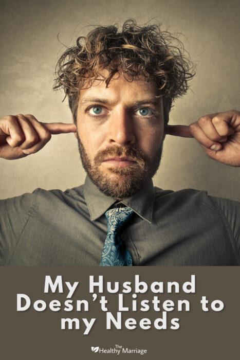 My Husband Doesnt Listen to my Needs Pinterest 1