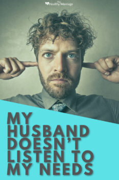 My Husband Doesnt Listen to my Needs Pinterest 4