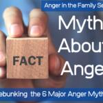 Debunking the 6 major anger myths