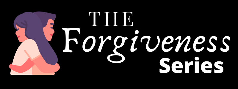 The Forgiveness Series
