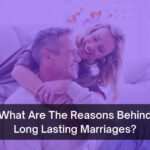 What Are The Reasons Behind Long Lasting Marriages