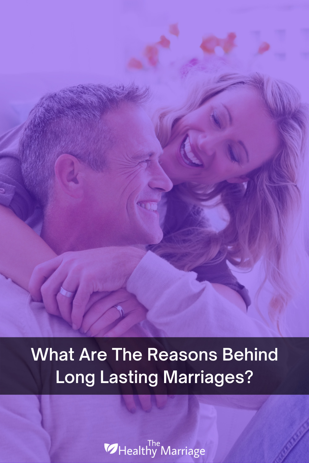 What Are The Reasons Behind Long Lasting Marriages Pinterest Pin