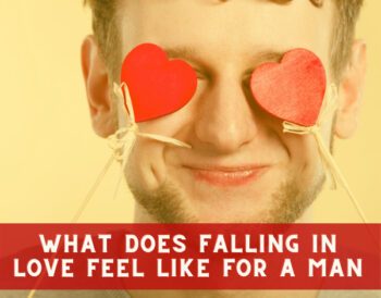 What Does Falling In Love Feel Like For A Man