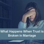 What Happens When Trust is Broken in Marriage