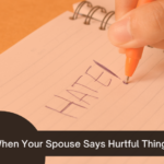 When Your Spouse Says Hurtful Things