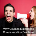 Why Couples Experience Communication Problems