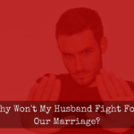 Man refusing to fight for his marriage