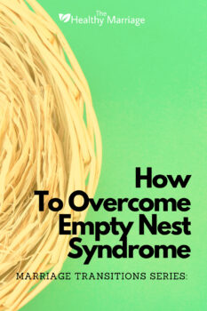 how to overcome empty nest syndrome pinterest 2
