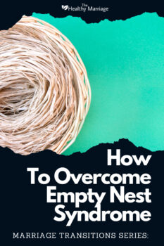 how to overcome empty nest syndrome pinterest 4