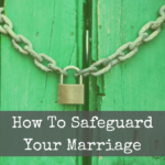 how to safeguard your marriage